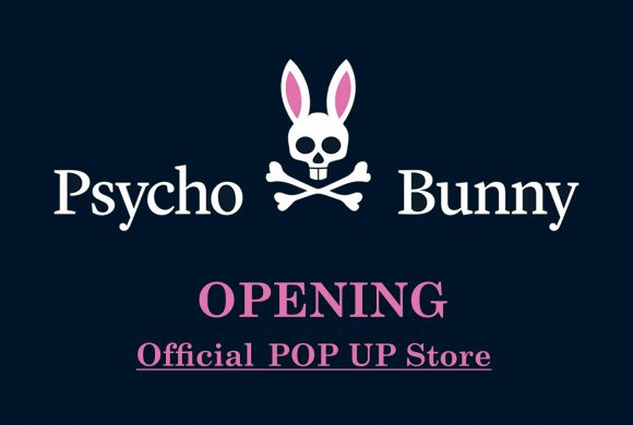 Official Psycho Bunny Pop Up Store [NOW OPEN]